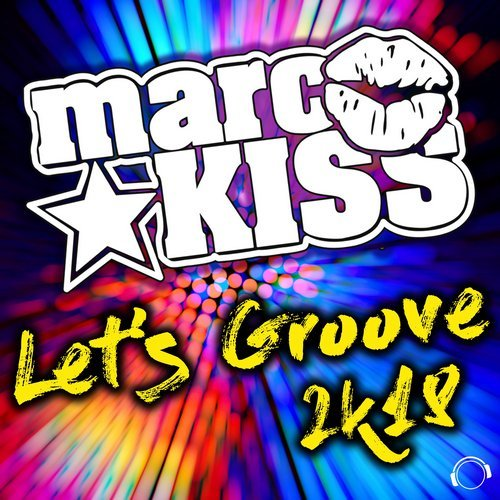 Marc Kiss - Let´s Groove 2k18
