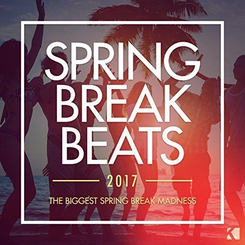 Spring Break Beats 2017