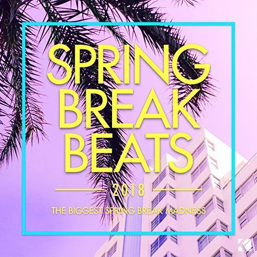 Spring Break Beats 2018